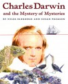 Charles Darwin and the Mystery of Mysteries - Susan Pearson, Susan Pearson