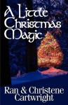 A Little Christmas Magic - Ran Cartwright, Christene Cartwright