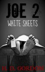 Joe 2, White Sheets - H.D. Gordon