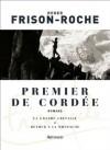 Premier de cordée: suivi de La grande crevasse et Retour à la montagne (Classiques Arthaud) (French Edition) - Roger Frison-Roche