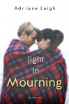 Light in Mourning - Adriane Leigh