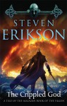 The Crippled God: Book Ten of The Malazan Book of the Fallen - Steven Erikson