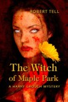 The Witch of Maple Park (Harry Grouch, #1) - Robert Tell