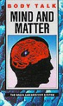 Mind And Matter: The Brain And Nervous System - Jenny Bryan