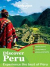 Lonely Planet Discover Peru (Travel Guide) - Lonely Planet