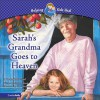 Sarah's Grandma Goes to Heaven: A Book About Grief - Maribeth Boelts