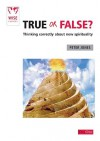 True or False?: Thinking Correctly about New Spirituality - Peter Jones