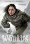 Between Two Worlds - Katherine Kirkpatrick