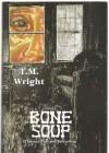 Bone Soup - T.M. Wright