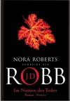 Im Namen des Todes: Roman (German Edition) - J.D. Robb, Uta Hege