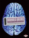 Wounded Brains: True Survival Stories - Sandra Markle