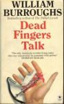 Dead Fingers Talk - William S. Burroughs