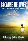 Because He Lives: You Can Face Tomorrow - Johnna Tyler Davis, Myles Munroe