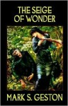 The Siege of Wonder - Mark S. Geston