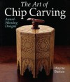 The Art of Chip Carving: Award-Winning Designs - Wayne Barton