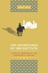 The Adventures of Ibn Battuta: A Muslim Traveler of the Fourteenth Century - Ross E. Dunn