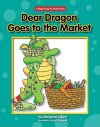 Dear Dragon Goes to the Market - Margaret Hillert, David Schimmell