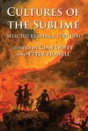Cultures of the Sublime: Selected Readings, 1750-1830 - Cian Duffy, Peter Howell