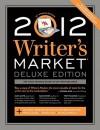 2012 Writer's Market, Deluxe Edition - Robert Lee Brewer