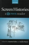 "Screen Histories: A ""Screen"" Reader - Annette Kuhn, Jackie Stacey"