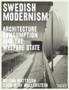 Swedish Modernism: Architecture, Consumption and the Welfare State - Reinhold Martin, Penny Sparke, Helena Mattsson, Sven-Olov Wallenstein, Joan Ockmann