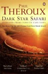 Dark Star Safari Overland from Cairo to Cape Town - Paul Theroux
