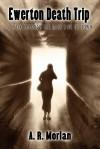 Ewerton Death Trip: A Walk Through the Dark Side of Town - A.R. Morlan