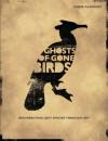 Ghosts of Gone Birds - Chris Aldhous, Jim Martin