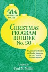 Christmas Program Builder No. 50: Collection of Graded Resources for the Creative Program Planner - Paul Miller