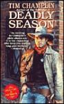 Deadly Season - Tim Champlin