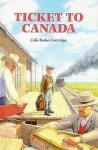 Ticket to Canada - Celia Barker Lottridge, Wendy Wolsak-Frith