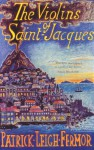 The Violins of Saint-Jacques: A Tale of the Antilles - Patrick Leigh Fermor
