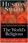 The World's Religions, Revised and Updated (Plus) - Huston Smith