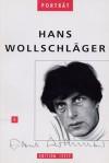 Hans Wollschläger (Belletristik Reihe Porträt) - Rudi Schweikert, Hans Wollschläger