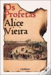 Os Profetas - Alice Vieira
