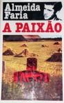 A Paixão - Almeida Faria