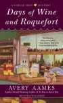 Days of Wine and Roquefort (Cheese Shop Mystery) - Avery Aames