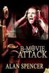 B-Movie Attack - Alan Spencer