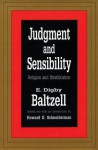 Judgment and Sensibility: Religion and Stratification - E. Digby Baltzell, Howard Schneiderman