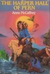 The Harper Hall of Pern (Pern: Harper Hall, #1-3) - Anne McCaffrey
