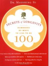 Secrets of Longevity: Hundreds of Ways to Live to Be 100 - Maoshing Ni