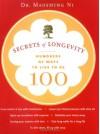 Secrets of Longevity: Hundreds of Ways to Live to Be 100 - Maoshing Ni