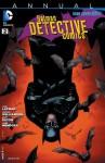 Detective Comics (2011- ) Annual #2 - John Layman, Josh Williamson, Scot Eaton, Syzmon Kudranski, Derlis Santacruz
