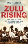 Zulu Rising - Ian Knight