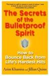 The Secrets of the Bulletproof Spirit: How to Bounce Back from Life's Hardest Hits - Azim Khamisa, Jillian Quinn