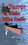 Terror at White Otter Castle - Bonnie Ferrante