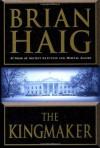 The Kingmaker - Brian Haig