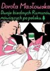 Dwoje biednych Rumunów mówiących po polsku - Dorota Masłowska