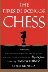 The Fireside Book of Chess - Irving Chernev, Fred Reinfeld, Sam Sloan