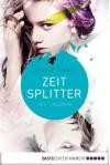 Zeitsplitter - Die Jägerin: Roman - Cristin Terrill